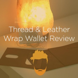 Thread & Leather Wrap Wallet Review