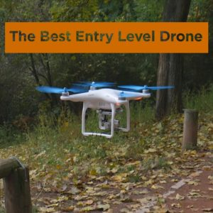 DJI Phantom 3 - The Best Entry Level Drone